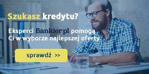 Szukasz kredytu? Eksperci Bankier.pl pomogą Ci w wyborze najlepszej oferty
